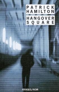 Hangover square - PatrickHamilton