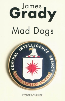 Mad dogs - James Thomas Grady