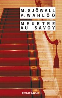 Meurtre au Savoy : le roman d'un crime - MajSjöwall
