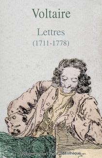 Lettres (1711-1778) - Voltaire