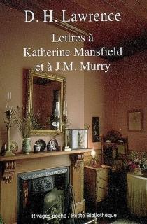 Lettres à Katherine Mansfield et à J. M. Murry - David HerbertLawrence