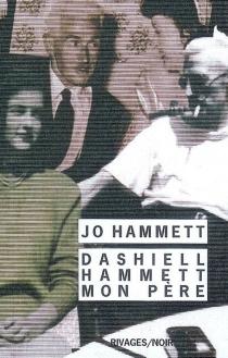 Dashiell Hammett, mon père - Josephine HammettMarshall