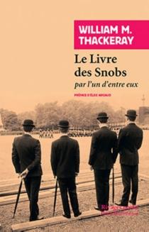Le livre des snobs : par l'un d'entre eux - William MakepeaceThackeray