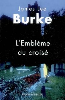 L'emblème du croisé - James LeeBurke