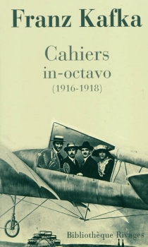 Cahiers in-octavo (1916-1918) - FranzKafka