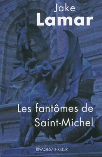 Les fantômes de Saint-Michel - JakeLamar