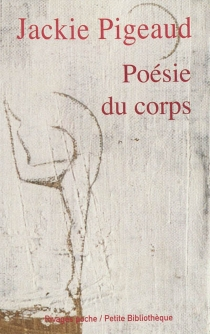 Poésie du corps - JackiePigeaud