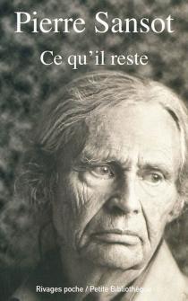 Ce qu'il reste - PierreSansot