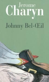 Johnny Bel-Oeil : un conte de la Révolution américaine - JeromeCharyn