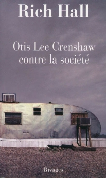 Otis Lee Crenshaw contre la société - Rich Hall