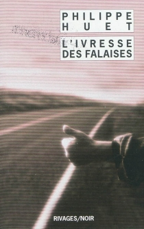 L'ivresse des falaises - PhilippeHuet