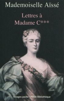 Lettres à Mme C... - Charlotte-ÉlisabethAïssé