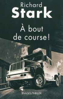 A bout de course ! - Richard Stark