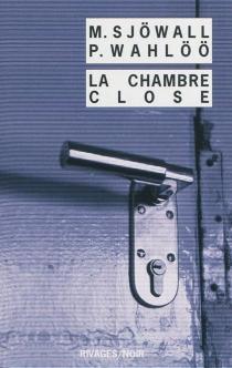 La chambre close : le roman d'un crime - MajSjöwall