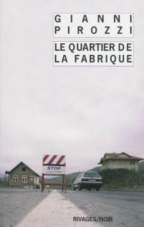 Le quartier de la fabrique - GianniPirozzi