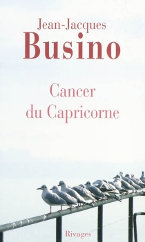 Cancer du capricorne - Jean-Jacques Busino