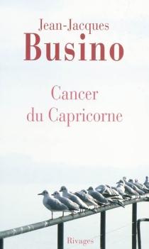Cancer du capricorne - Jean-JacquesBusino