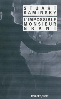 L'impossible monsieur Grant - Stuart M.Kaminsky