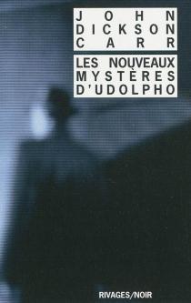 Les nouveaux mystères d'Udolpho : roman de détection victorien - John DicksonCarr