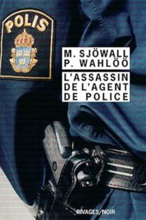 L'assassin de l'agent de police : le roman d'un crime - MajSjöwall