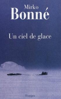 Un ciel de glace - MirkoBonné