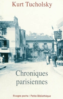 Chroniques parisiennes - KurtTucholsky