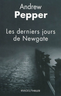 Les derniers jours de Newgate - AndrewPepper