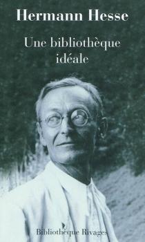 Une bibliothèque idéale - HermannHesse
