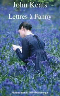 Lettres à Fanny - JohnKeats