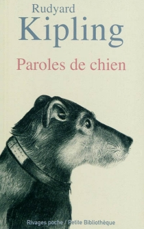 Paroles de chien - Rudyard Kipling
