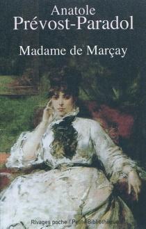 Madame de Marçay| Suivi de H.H., le mystère d'une dame en blanc - Lucien-AnatolePrévost-Paradol