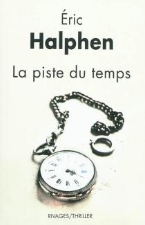 La piste du temps - ÉricHalphen