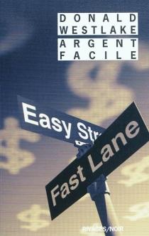 Argent facile - Donald E.Westlake