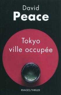 Tokyo, ville occupée - DavidPeace