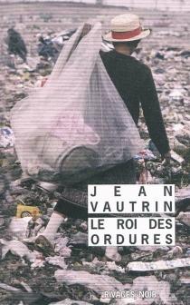 Le roi des ordures - JeanVautrin