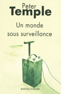 Un monde sous surveillance - PeterTemple