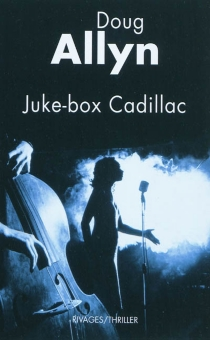 Juke-box Cadillac - Doug Allyn