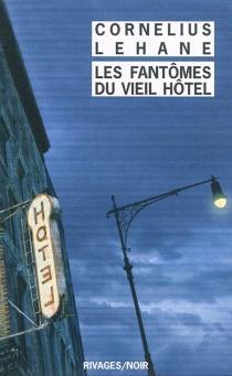 Les fantômes du vieil hôtel - CorneliusLehane