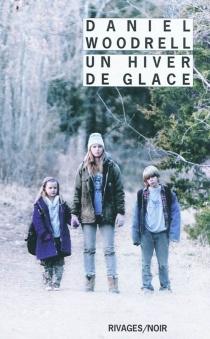 Un hiver de glace - DanielWoodrell