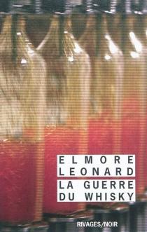 La guerre du whisky - ElmoreLeonard