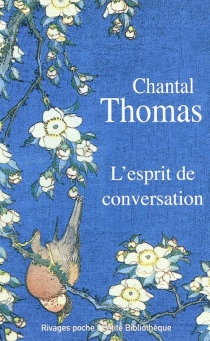 L'esprit de conversation - ChantalThomas