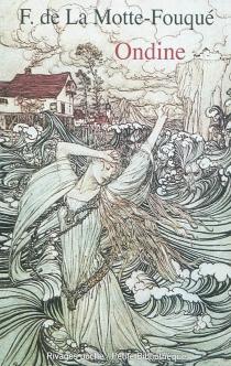 Ondine - Friedrich Heinrich Karl de La MotteFouqué
