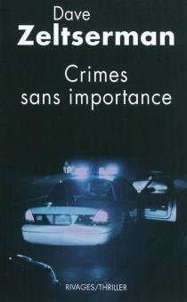 Crimes sans importance - DaveZeltserman