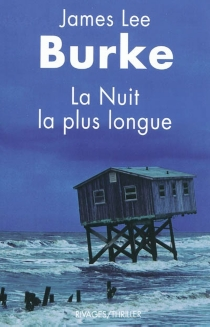 La nuit la plus longue - James Lee Burke