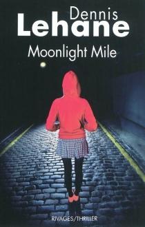 Moonlight mile - DennisLehane