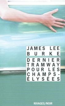 Dernier tramway pour les Champs-Elysées - James LeeBurke