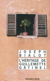 L'héritage de Guillemette Gâtinel - JosephBialot