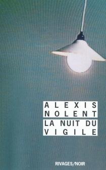 La nuit du vigile - AlexisNolent