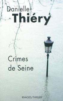 Crimes de Seine - DanielleThiéry