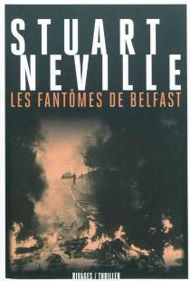 Les fantômes de Belfast - StuartNeville